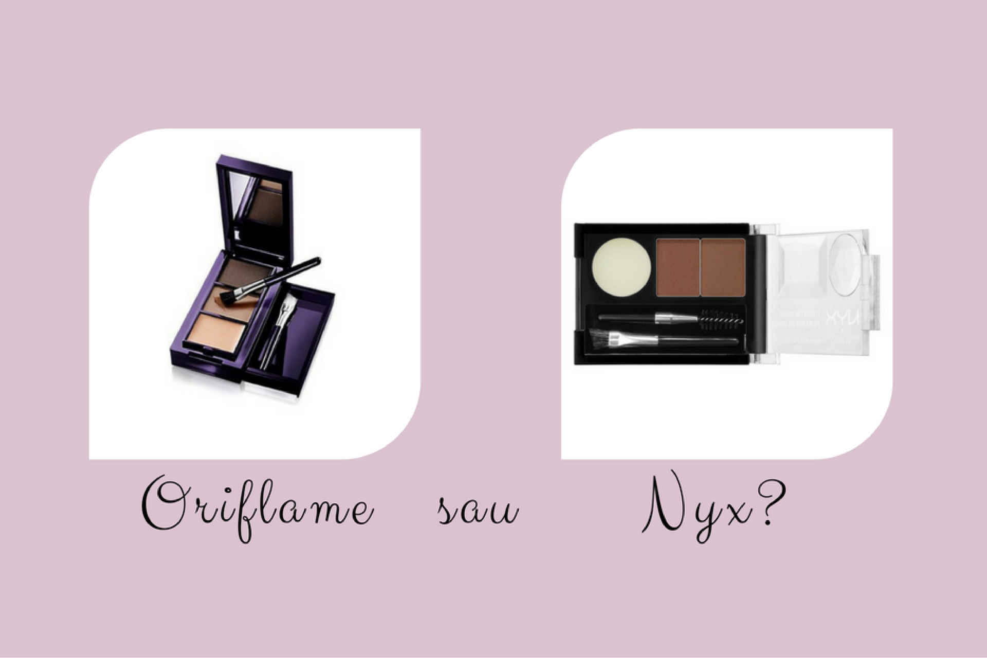 Review produse de sprâncene || Oriflame The ONE sau NYX Eyebrow Cake Powder?